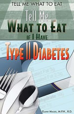 Tell Me What to Eat if I Have Type II Diabetes - Elaine Magee