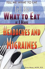 Tell Me What to Eat if I Have Headaches and Migraines - Elaine Magee