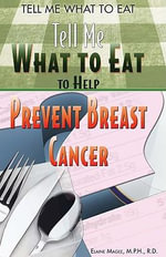 Tell Me What to Eat to Help Prevent Breast Cancer - Elaine Magee