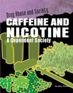 Caffeine and Nicotine : A Dependent Society - Heather Hasan