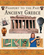 Ancient Greece : Passport to the Past - Richard Tames, Comp