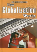 How Globalization Works - Laura La Bella