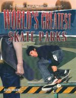 World's Greatest Skate Parks : Super Skateboarding - Justin Hocking