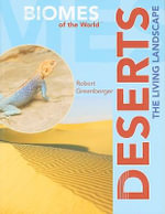 Deserts : The Living Landscape - Robert Greenberger