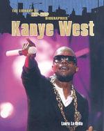 Kanye West : Library of Hip-Hop Biographies (Paperback) - Laura La Bella