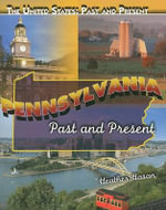 Pennsylvania : Past and Present - Heather Hasan