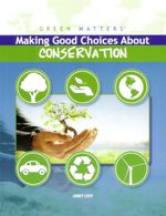 Making Good Choices About Conservation : Green Matters - Janey Levy