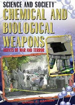 Chemical and Biological Weapons : Agents of War and Terror - Daniel E. Harmon
