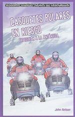 Casquetes Polares En Riesgo: Expedicion a la Antartida :  Expedicion a la Antartida - John Nelson