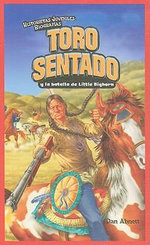 Toro Sentado y La Batalla de Little Bighorn (Sitting Bull and the Battle of the Little Bighorn) - Dan Abnett