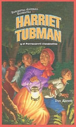 Harriet Tubman y El Ferrocarril Clandestino (Harriet Tubman and the Underground Railroad) - Dan Abnett