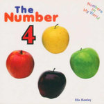 The Number 4 : Numbers In My World Series - Ella Hawley