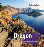 Oregon : The Beaver State - Marcia Amidon Lusted