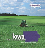 Iowa : The Hawkeye State - Marcia Amidon Lusted