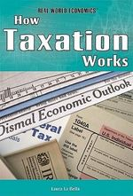 How Taxation Works - Laura La Bella