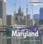 Maryland : The Old Line State - Marcia Amidon Lusted