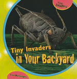Tiny Invaders in Your Backyard : Facsimile Edition - Lou Bensinger