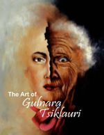The Art of Gulnara Tsiklauri - Gulnara Tsiklauri