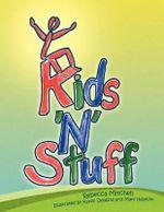 Kids 'n' Stuff - Rebecca Mitchell