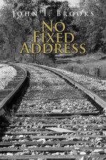 No Fixed Address - John I. Brooks