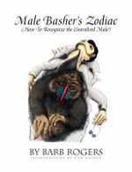 Male Basher's Zodiac - Barb Rogers
