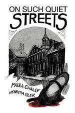 On Such Quiet Streets - Go Paula Gold Chalef &. Henrietta Isler