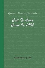Call to Arms Came in 1938 : General Viest's Notebooks - Rudolf M. Viest /. IMV