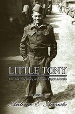 Little Tony : The True Life Story of Antoine Esprit Accristo - Antoine E. Accristo