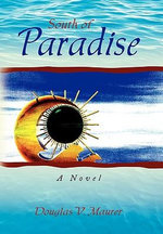 South of Paradise - Douglas V. Maurer