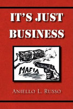 It's Just Business - Aniello L. Russo