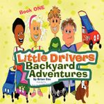 Little Drivers Backyard Adventures - Brian Cox