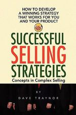 Successful Selling Strategies - Dave Traynor