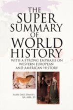 The Super Summary of World History - Alan Dale  BA Daniel