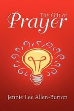 The Gift of Prayer - Jennie Allen-Burton