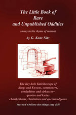 The Little Book of Rare and Unpublished Oddities : Many in the Rhyme of Reason - G. Kent Nitz