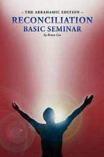 Reconciliation Basic Seminar : The Abrahamic Edition - Brian Cox