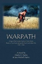 Warpath : A Saga of the Frontier Family of John Martin - Sara Mitchell Martin