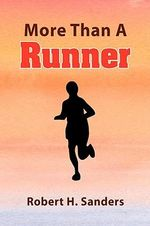 More Than a Runner - Robert H. Sanders