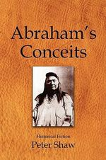 Abraham's Conceits - Peter Shaw