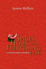 Spices, Herbs, and Everything Else - Joseph Mcbain