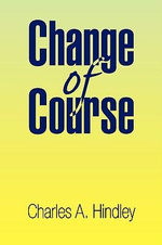 Change of Course - Charles A. Hindley