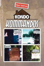 Kondo Kommandos - Myer Seidman