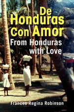 De Honduras con Amor/'From Honduras with Love - Frances Regina Robinson