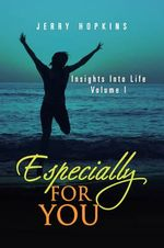 Especially for You : Insights into Life - Jerry Hopkins