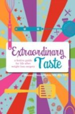Extraordinary Taste : A Festive Guide for Life After Weight Loss Surgery - Shannon Owens-malett