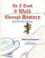 As I Took a Walk Through History - Toni Lyn Lazzaro