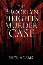 The Brooklyn Heights Murder Case - Nick Adams