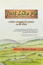 Just Like Me : From Ireland to America to Mexico - Michael Fallaw