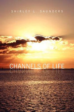 Channels of Life - Shirley Saunders