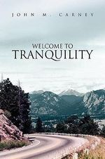 Welcome to Tranquility - John M. Carney